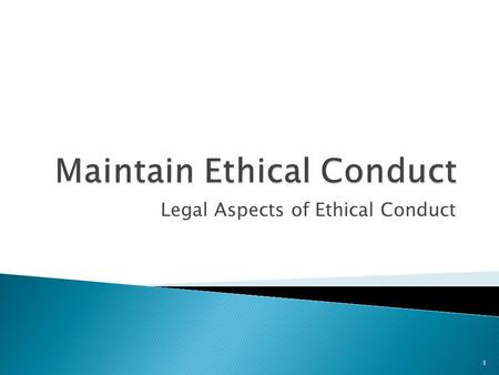 Legal Aspects of Ethical Conduct 1. As an IT professional your work is governed by a range of legislation and industry standards including:  Australian.