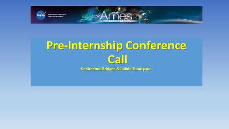 Pre-Internship Conference Call Desireemoi Bridges & Raiida Thompson.