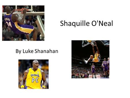 Shaquille O'Neal By Luke Shanahan. Shaq's Faq's Born on March 6, 1972 Is a retired American professional basketball player Started his career at Louisiana.