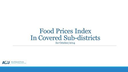 Food Prices Index In Covered Sub-districts for October/2014.