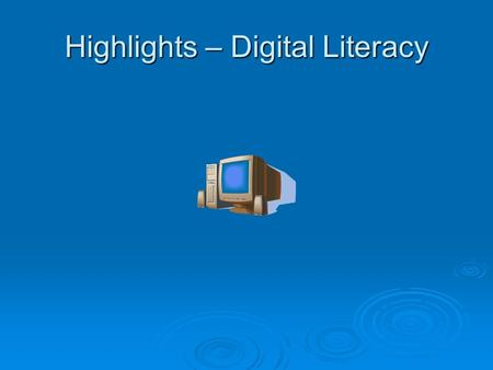 Highlights – Digital Literacy. An operating system (OS) is the most important program that runs on your computer. Every general-purpose computer must.