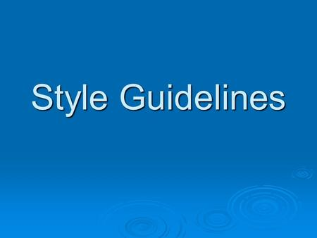 Style Guidelines. Why do we need style?  Good programming style helps promote the readability, clarity and comprehensibility of your code.