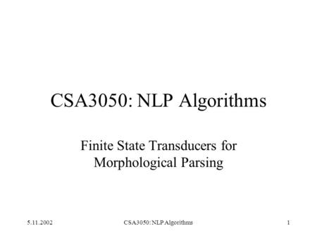 Finite State Transducers for Morphological Parsing