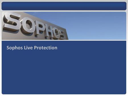 Sophos Live Protection. Agenda 1.Before and After Scenarios 2.Minimum Required Capabilities 3.How we do it 4.How we do it better.