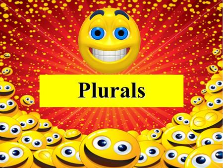 Plurals Sometimes we add '-es' to make the plural form of a noun. A glass glasses A watch watches.