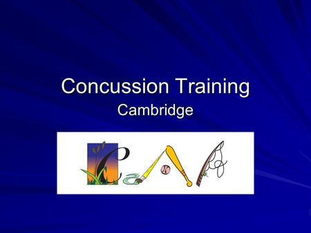 Concussion Training Cambridge. Overview A. Concussion LAW B. What is a concussion? C. Detection D. Intervention E. Prevention F. Questions.