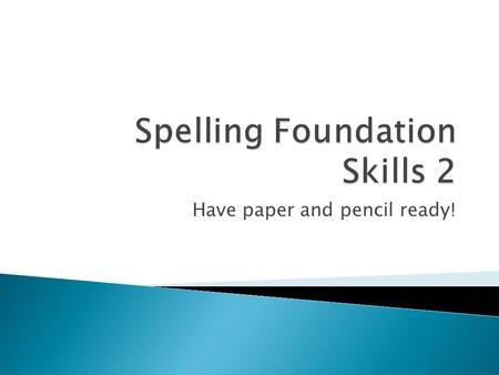 Have paper and pencil ready!. In order to become a good speller, you need to understand the POSITION of sounds in words. Different spelling rules apply!