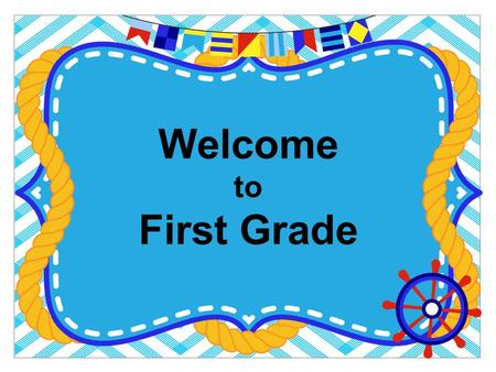 Welcome to First Grade. What does it mean to SAIL? S- Safety first A- Always be respectful I – Include everyone L – Listen carefully Classes work together.