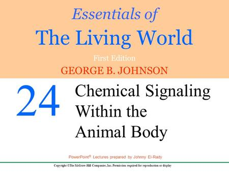 GEORGE B. JOHNSON Copyright ©The McGraw-Hill Companies, Inc. Permission required for reproduction or display PowerPoint ® Lectures prepared by Johnny El-Rady.