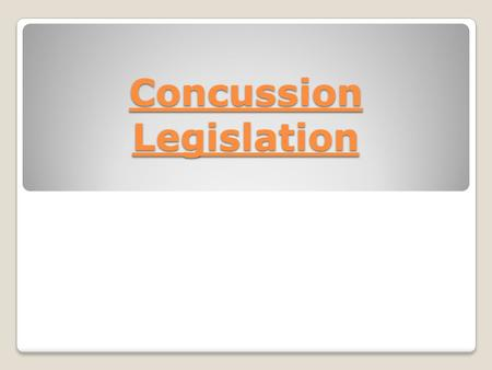Concussion Legislation. What we know about concussions? About 30% are sports related About 70% are non-sport related 80% of kids heal by 3-4 week mark.