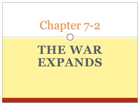 THE WAR EXPANDS Chapter 7-2. THE FRENCH STILL ANGRY LOST FRENCH & INDIAN WAR FRENCH GAVE SECRET AID TO AMERICANS AFTER BATTLE SARATOGA – FRENCH BECAME.