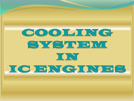 Cooling System An automobile's Cooling system is to maintain the engine's temperature at optimal levels.