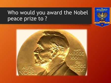 Who would you award the Nobel peace prize to ?. Malala Won ? She is known for her education and women's rights activism in the Swat Valley, where the.
