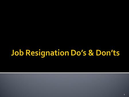 Resignation Letters. Job Resignation Do'S And Don'Ts  Do Know