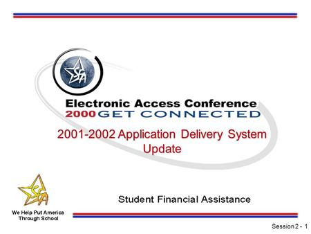 Session 2 -1 2001-2002 Application Delivery System Update.