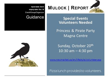 Special Events Volunteers Needed Princess & Pirate Party Magna Centre Sunday, October 20 th 10:30 am – 4:30 pm www.newmarket.ca/en/lifestyle/volunteer.asp.