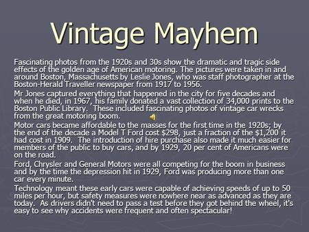 Vintage Mayhem Fascinating photos from the 1920s and 30s show the dramatic and tragic side effects of the golden age of American motoring. The pictures.