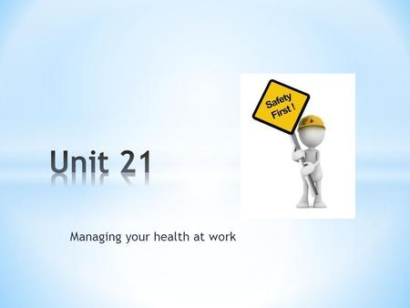 Managing your health at work. Give 2 reasons why it is important to maintain good health Why it is important for employees to maintain good health at.