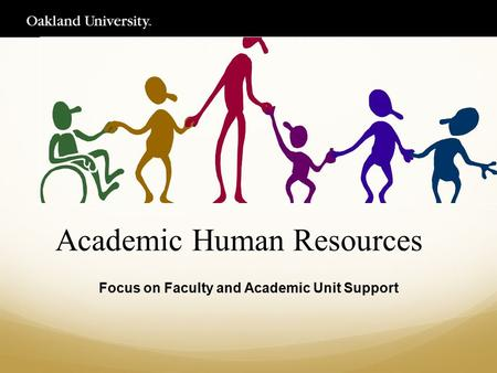 Academic Human Resources Focus on Faculty and Academic Unit Support.