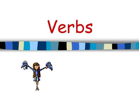 Verbs As you know, every sentence has two parts: the subject and the predicate. As you know, every sentence has two parts: the subject and the predicate.