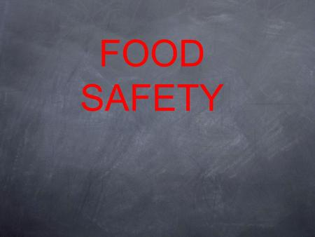FOOD SAFETY. What are some food safety concerns? Food spoiled by bacteria Contamination of food Hazardous items in food.