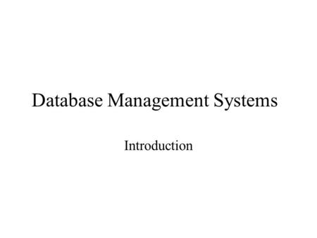 Database Management Systems Introduction. In the Beginning… Customer Program 1.