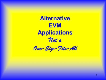 1 Alternative EVM Applications Not a One-Size-Fits-All.