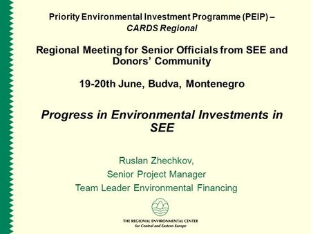 Priority Environmental Investment Programme (PEIP) – CARDS Regional Regional Meeting for Senior Officials from SEE and Donors' Community 19-20th June,