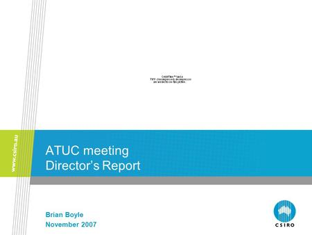 ATUC meeting Director's Report Brian Boyle November 2007.