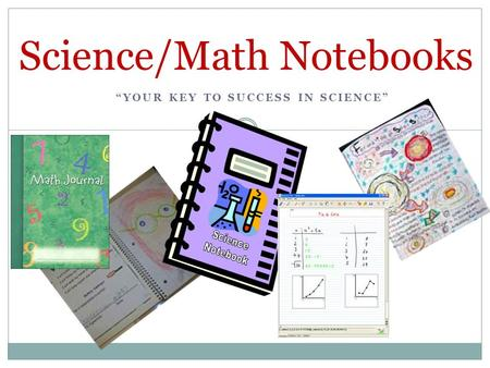 "Science/Math Notebooks ""YOUR KEY TO SUCCESS IN SCIENCE"""