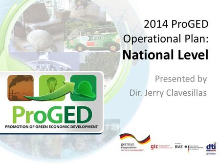 2014 ProGED Operational Plan: National Level Presented by Dir. Jerry Clavesillas.