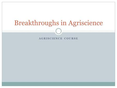 Breakthroughs in Agriscience