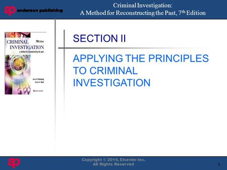1 Book Cover Here Criminal Investigation: A Method for Reconstructing the Past, 7 th Edition SECTION II APPLYING THE PRINCIPLES TO CRIMINAL INVESTIGATION.