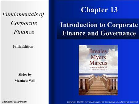 Chapter 13 Fundamentals of Corporate Finance Fifth Edition Slides by Matthew Will McGraw-Hill/Irwin Copyright © 2007 by The McGraw-Hill Companies, Inc.