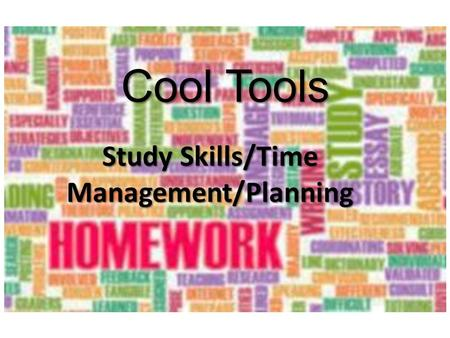 Cool Tools Study Skills/Time Management/Planning.