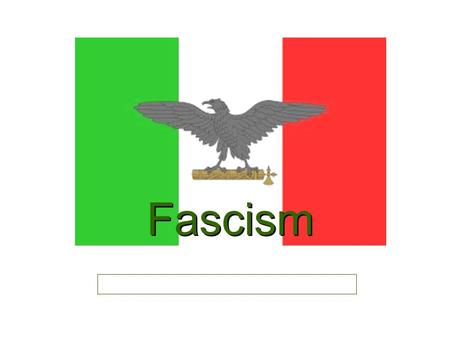 Fascism. A Definition of Fascism Fascism is a political philosophy that advocates the glorification of the state, a single party system with a strong.