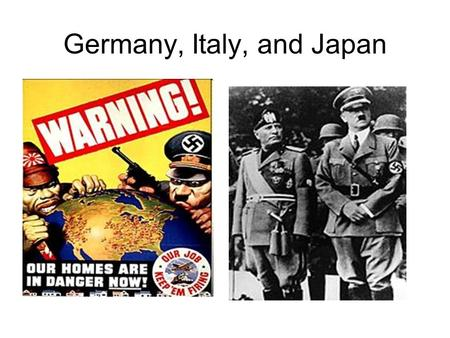 Germany, Italy, and Japan. Prime Minister of Great Britain during WW2.