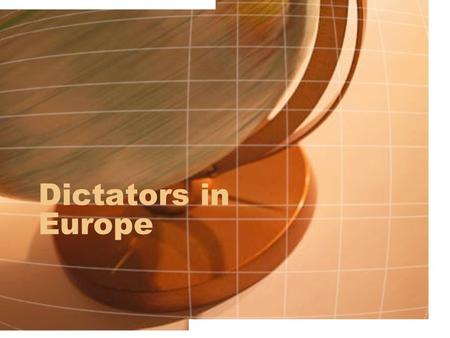 Dictators in Europe. Totalitarianism Totalitarianism – government control of all aspects of life, including thoughts, feelings, and behaviors –Political.