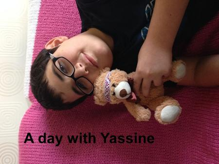 A day with Yassine. I have found a friend ! I am an expert at the rubik's cube ! I like playing videogames !