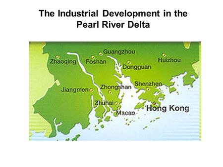 The Industrial Development in the Pearl River Delta.
