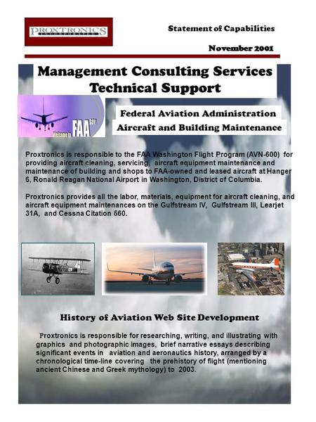 Statement of Capabilities November 2001 Management Consulting Services Technical Support Federal Aviation Administration Proxtronics is responsible to.