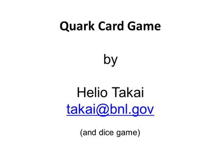 Quark Card Game by Helio Takai (and dice game)
