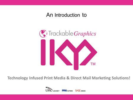 An Introduction to Technology Infused Print Media & Direct Mail Marketing Solutions!