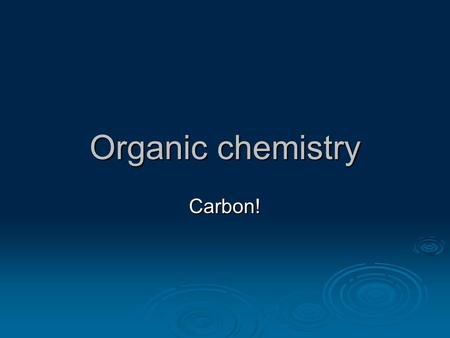 Organic chemistry Carbon!. Organic Chemistry WWWWhat are isomers? Isomers have the same formula, but different structures.