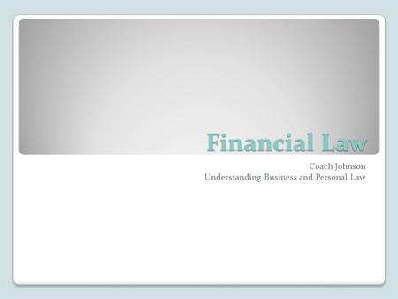 Financial Law Coach Johnson Understanding Business and Personal Law.