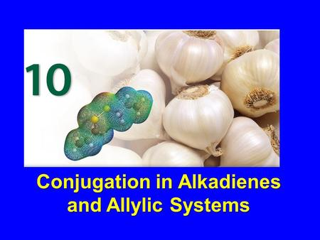 Conjugation in Alkadienes and Allylic Systems. A double bond can act like a substituent and give other groups special properties and reactivity. For example.