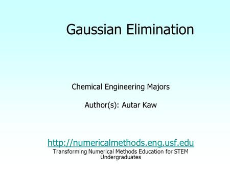Chemical Engineering Majors Author(s): Autar Kaw