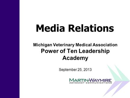 Issue Management Crisis Communications Media Relations Community Relations Litigation Communications Media Relations Michigan Veterinary Medical Association.