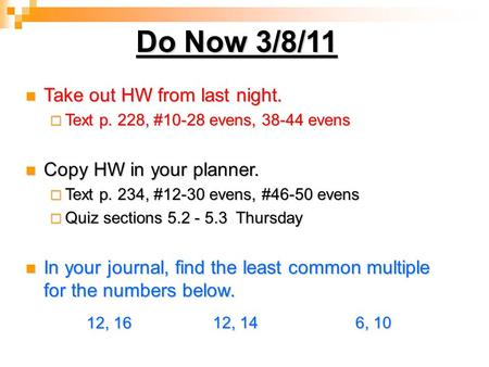 Do Now 3/8/11 Take out HW from last night. Copy HW in your planner.