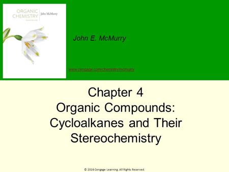Chapter 4 Organic Compounds: Cycloalkanes and Their Stereochemistry